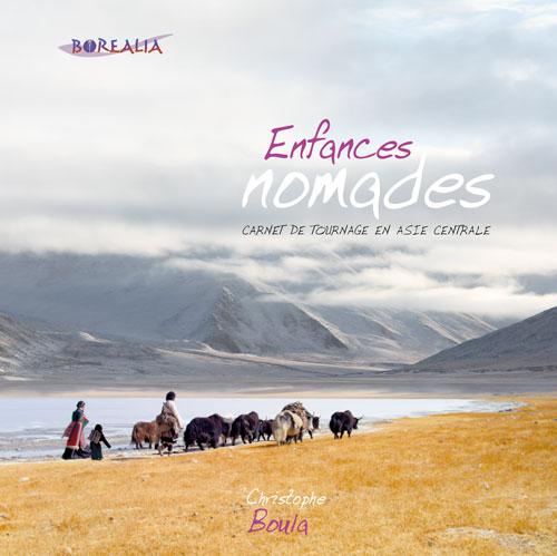 livre enfances nomades, sibérie, les steppes, asie centrale, tibet, mongolie, voyage en asie, découverte du tibet, visiter la mongolie