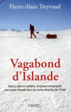Pierre-Alain Treyvaud, vagabond d'islande, livre sur l'islande, iceland book, raid à ski, photographie d'islande, feu, glace, volcan, glacier islande, reykavik, blue lagoon, arctic iceland