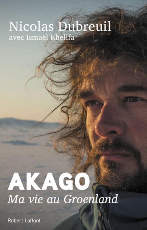 AKAGO Ma vie au Groenland, Nicolas DUBREUIL, Robert Laffont, Greenland, Groenland, village Inuit, Grand Nord, livre polaire, arctic05, Kullorsuaq, chasseur d'ours, eskimaux, faune et flore arctique