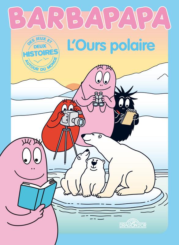 Barbapapa, ours polaire, arctique, phoque, banquise, arctic05, enfants, livre polaire, éducation, maman et papa, les animaux de l'arctique, polar bear, écoles, grand nord