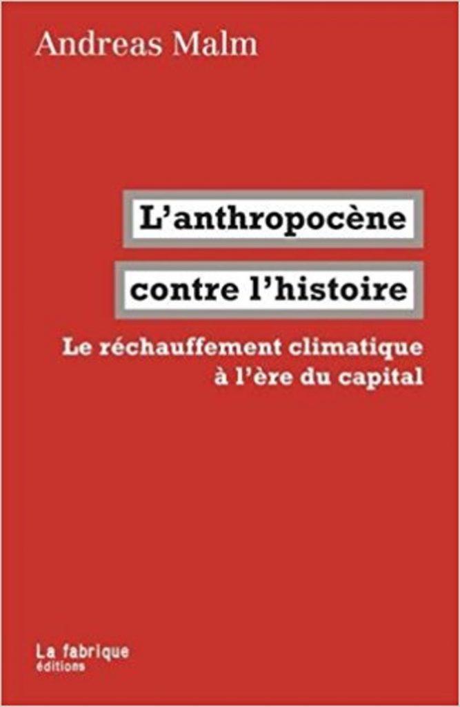 L'anthropocène contre l'histoire - Le réchauffement climatique à l'ère du capital, Andreas Malm, Climat et enjeux, Arctic05, la fonte des glaces