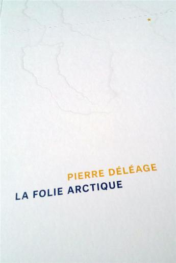 Pierre Déléage, la folie arctique, livre polaire, Arctic05,  Grand Nord canadien, ethnographie, anthropologie