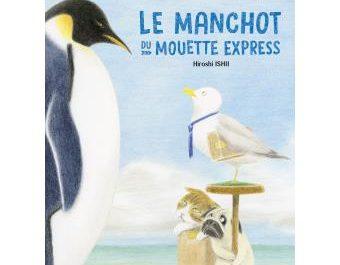 Le manchot du Mouette Express, livre, Hiroshi Ishii, Arctic05, oiseaux, album jeunesse, antarctique, mer, ornithologie, kids